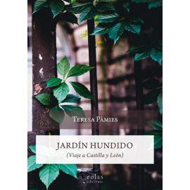 Jardín hundido. Viaje a Castilla y León / Tomás Rizzi