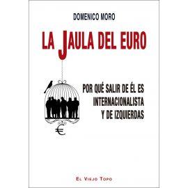 La jaula del Euro. Por qué salir de él es internacionalista y de izquierdas
