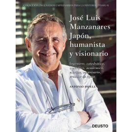 José Luis Manzanares Japón, humanista y visionario. Ingeniero, catedrático, científico, académico, escritor, empresario, creador de Ayesa
