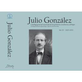 Julio González. Catálogo general razonado de las pinturas, esculturas y dibujos Vol. IV - 1925-1933