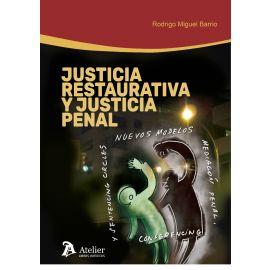 Justicia Restaurativa y Justicia Penal. Nuevos Modelos: Mediación Penal, Conferencing y Sentencing C