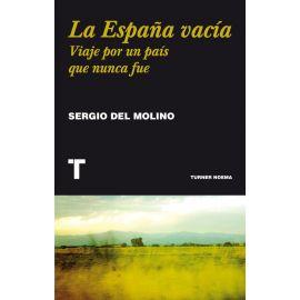 España vacía. Viaje por un país que nunca fue