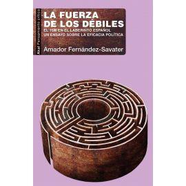 Fuerza de los débiles. 15M en el laberinto español. Un ensayo sobre la eficacia política