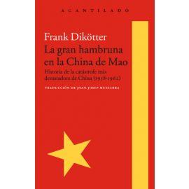 Gran Hambruna en la China de Mao. Historia de la catástrofe más devastadora de China (1958-1962)