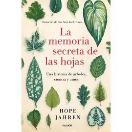 Memoria secreta de las hojas. Una historia de árboles,  ciencia y amor