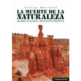 Muerte de la naturaleza. Mujeres, ecología y revolución científica