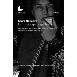 Mujer que Dijo Basta. La Larga Lucha por la Igualdad y Contra la Violencia de Género en España (1970-2017)