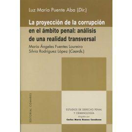 Proyección de la Corrupción en el Ámbito Penal: Análisis de una Realidad Transversal