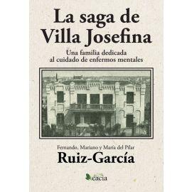 Saga de Villa Josefina. Una familia dedicada al cuidado de enfermos mentales