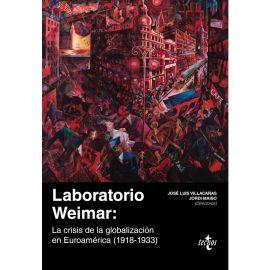Laboratorio Weimar. La crisis de la globalización en Euroamérica (1918-1933)