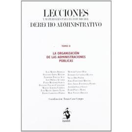 Lecciones y Materiales del Derecho Administrativo II La Organización de las Administraciones Públicas.