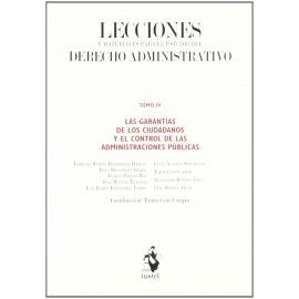 Lecciones y Materiales del Derecho Administrativo IV. Las Garantías de los Ciudadanos y el Control de las AA.PP.