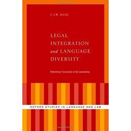 Legal Integration and Language Diversity. Rethinking Translation in EU Lawmaking