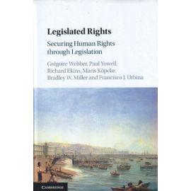 Legislated Rights. Securing Human Rights through Legislation