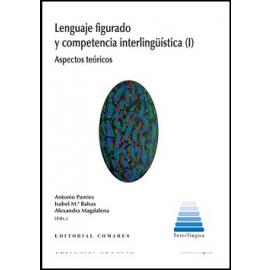 Lenguaje Figurado y Competencia Interlingüística (I). Aspectos Teóricos