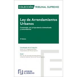 Ley de Arrendamientos Urbanos 2019. Comentada, con Jurisprudencia sistematizada y concordancias