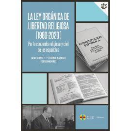 Ley orgánica de libertad religiosa (1980-2020). Por la concordia religiosa y civil de los españoles