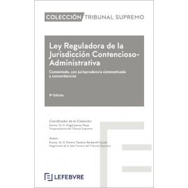 Ley Reguladora de la Jurisdicción Contencioso-Administrativa 2019. Comentada con jurisprudencia sistematizada y concordancias