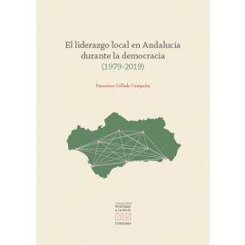 El liderazgo local en Andalucía durante la democracia (1979-2019)