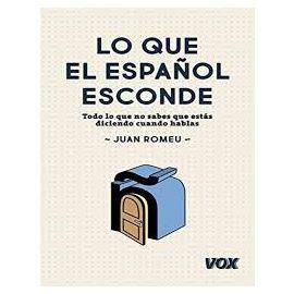 Lo que el Español Esconde Todo lo que no sabes que estás diciendo cuando hablas