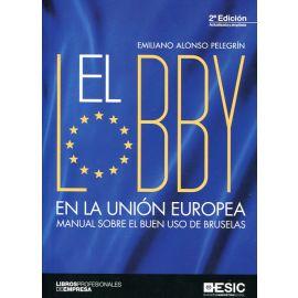 Lobby en la Unión Europea Manual sobre el buen uso de Bruselas