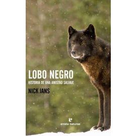 Lobo negro. Historia de una amistad salvaje