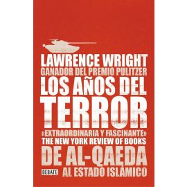 Años del Terror. De Al-Qaeda al Estado Islámico