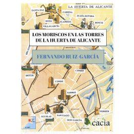 Moriscos en las torres de la huerta de Alicante