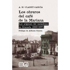 Obreros del café de la Mariana. Los Orígenes del Socialismo en Granada (1868-1897)