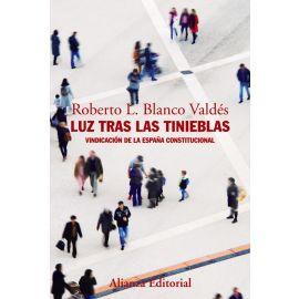 Luz tras las tinieblas. Vindicación de la España Constitucional