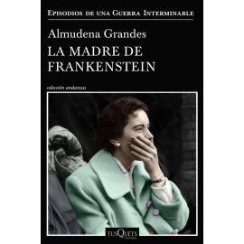 Madre de Frankenstein. Episodios de una Guerra interminable