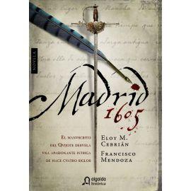 Madrid 1605. El Manuscrito del Quijote Desvela una Apasionante Intriga de Hace Cuatro Siglos.