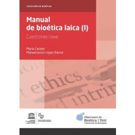 Manual de Bioética Laica ( I ). Cuestiones clave