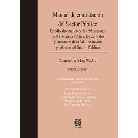 Manual de contratación del Sector Público 2019. Estudio sistemático de las obligaciones de la Hacienda Pública, los contratos y convenios de la Administración y del resto del Sector Público. Adaptado a la Ley 9/2017