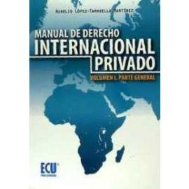 Manual de Derecho Internacional Privado. Volumen I. Parte General