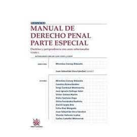 Manual de Derecho Penal Parte Especial. Tomo I. Doctrina y Jurisprudencia con Casos Solucionados