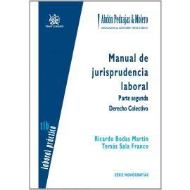 Manual de Jurisprudencia Laboral. Parte Segunda. Derecho Colectivo