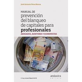 Manual de Prevención del Blanqueo de Capitales para Profesionales. Abogados, Auditores y Economistas.