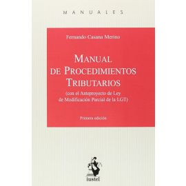 Manual de Procedimientos Tributarios. (Con el Anteproyecto de Ley de Modificación Parcial de la LGT)