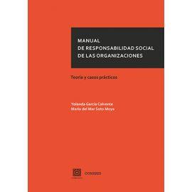 Manual de Responsabilidad Social de las Organizaciones. Teoría y casos prácticos.