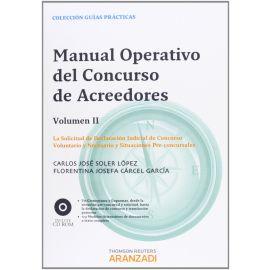 Manual Operativo del Concurso de Acreedores. Vol. II. La Solicitud de Declaración Judicial de Concurso Voluntario y Necesario y Situaciones Pre.Con