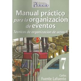 Manual Práctico para la Organización de Eventos. Técnicas de Organización de Actos II.