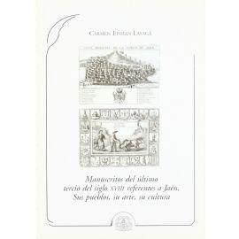 Manuscritos del Ultimo Tercio del Siglo XVIII referentes a Jaén. Sus Pueblos, su Arte, su Cultura.