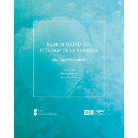 Ramon Margalef, ecólogo de la biosfera Una biografía científica