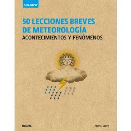 50 lecciones breves de meteorología. acontecimientos y fenómenos