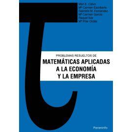 Problemas Resueltos de Matemáticas Aplicadas a la Economía y la Empresa.