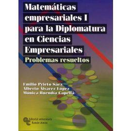 Matemáticas Empresariales I para la Diplomatura en Ciencias Empresariales. Problemas Resueltos.
