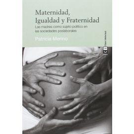 Maternidad, Igualdad y Fraternidad: Las madres como sujeto político en las sociedades poslaborales