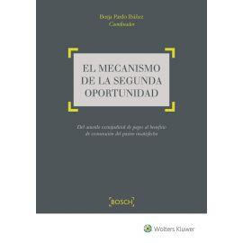 Mecanismo de la Segunda Oportunidad. Del Acuerdo Extrajudicial de Pagos al Beneficio de Exoneración del Pasivo Insatisfecho