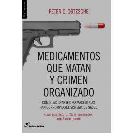Medicamentos que matan y crimen organizado. Cómo las grandes farmacéuticas han corrompido el sistema de salud